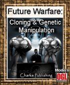 Future Warfare: Cloning and Genetic Manipulation