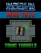 Imperium Chronicles - Hero Tiles: Toxic Tunnels