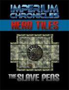 Imperium Chronicles - Hero Tiles: The Slave Pens