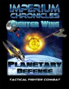 Imperium Chronicles - Fighter Wing: Planetary Defense