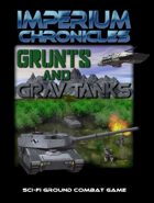 Imperium Chronicles - Grunts and Grav Tanks