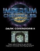 Imperium Chronicles Role Playing Game - Dark Corridors II