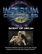 Imperium Chronicles Role Playing Game - Scent of Decay