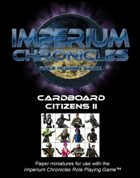 Imperium Chronicles Role Playing Game - Cardboard Citizens II