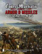 Codex Martialis Weapons of the Ancient World Part II: Armor and Missile Weapons