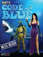 Spy or Die Trying: Code Blue