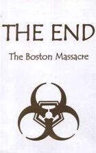 The End: The Boston Massacre