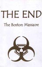 The End: The Boston Massacre