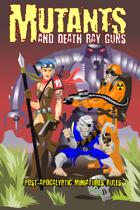 Mutants and Death Ray Guns