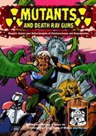 Mutants and Death Ray Guns EDIZIONE ITALIANA