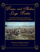 Drums and Shakos Large Battle- Napoleonic Divisional Level Rules