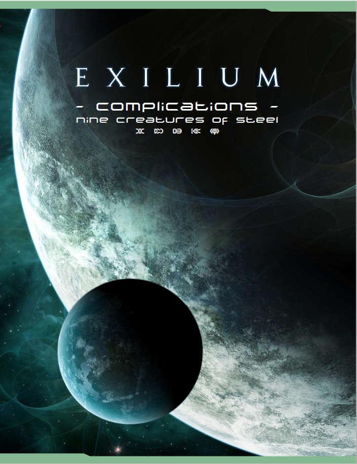 Exilium Complications - Nine Creatures of Steel