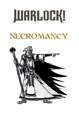 Warlock! Necromancy
