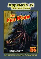"Appendix N Adventures #2: ""The Vile Worm"""