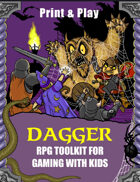 Dagger for Kids: Supplemental Rules for Classic Role-playing with Kids