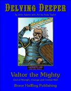 Valtor the Mighty (Labyrinth Lord & OSRIC)