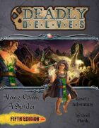 Deadly Delves: Along Came a Spider (5e)