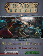 Deadly Delves: 9 Lives for Petane (PFRPG)