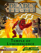 Deadly Delves: Temple of Luminescence (PFRPG)