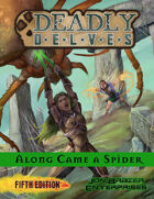 Deadly Delves: Along Came a Spider (5e) (2019 edition)