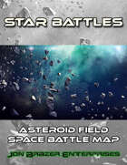 Star Battles: Asteroid Field Space Battle Map (VTT)