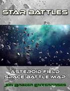 Star Battles: Asteroid Field Space Battle Map (VTT)