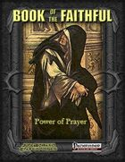 Book of the Faithful: Power of Prayer (PFRPG)