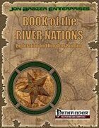 Book of the River Nations: Exploration and Kingdom Building (PFRPG)