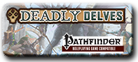 Deadly Delves (PFRPG)