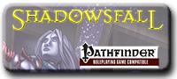 Shadowsfall (PFRPG)