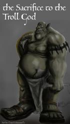 The Sacrifice to the Troll God