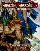 Amazing Ancestries: The Treefolk