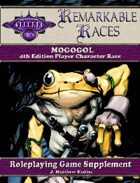 Remarkable Races: The Mogogol