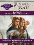 Remarkable Races: The Taddol
