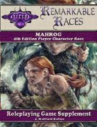 Remarkable Races: The Mahrog