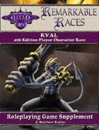 Remarkable Races: The Kval