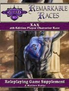 Remarkable Races: The Xax