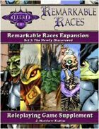 Remarkable Races Expansion Set I: The Newly Discovered