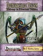 Remarkable Races Pathway to Adventure: The Entobian