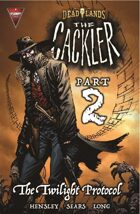 DEADLANDS: The Cackler #2