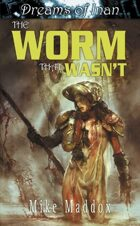 Dreams of Inan: The Worm That Wasn't