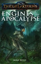 Engines of the Apocalypse (Twilight of Kerberos)