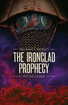The Ironclad Prophecy (No Man's World)