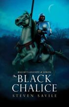 The Black Chalice (Malory's Knights of Albion)