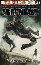 Afterblight Chronicles: Arrowland