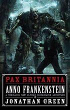 Pax Britannia: Anno Frankenstein