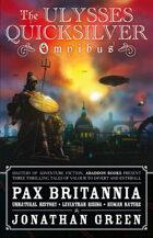 Pax Britannia: The Ulysses Quicksilver Omnibus, Volume 1