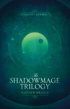 Twilight of Kerberos: The Shadowmage Trilogy