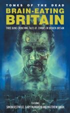 Tomes of the Dead: Brain-Eating Britain