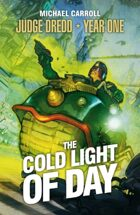 Judge Dredd: The Cold Light of Day